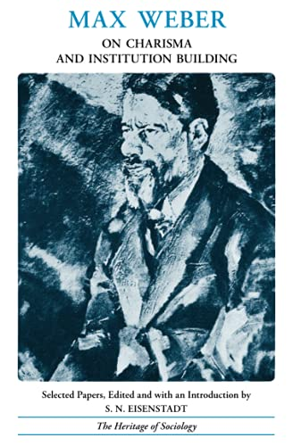 Max Weber on Charisma and Institution Building: Max Weber, S.