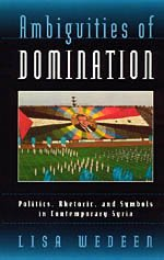 9780226877877: Ambiguities of Domination: Politics, Rhetoric, and Symbols in Contemporary Syria
