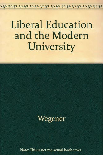 9780226878911: Liberal Education and the Modern University
