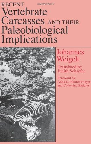 Recent Vertebrate Carcasses and Their Paleobiological Implications: Johannes Weigelt