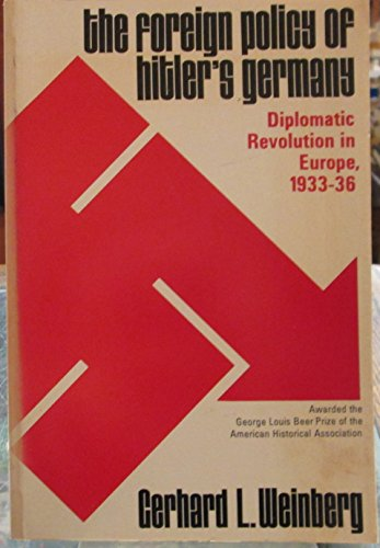 9780226885131: The Foreign Policy of Hitler's Germany: Diplomatic Revolution in Europe 1933-36 (v. 1)