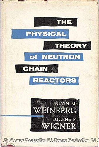 9780226885179: The Physical Theory of Neutron Chain Reactors