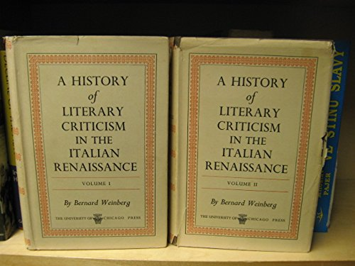 History of Literary Criticism in the Italian: Weinberg, Bernard