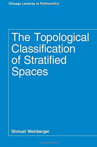 9780226885674: The Topological Classification of Stratified Spaces (Chicago Lectures in Mathematics)