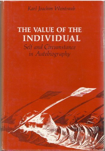 Value of the Individual, The: Self and Circumstance in Autobiography: Weintraub, Karl Joachim