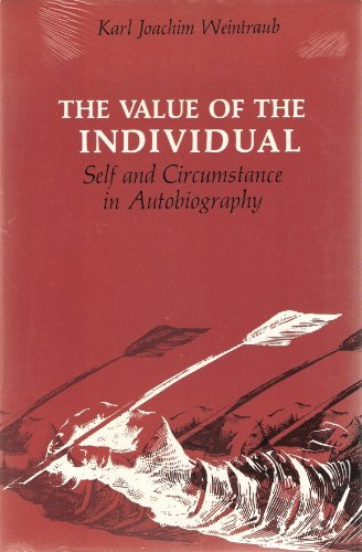 9780226886220: The Value of the Individual: Self and Circumstance in Autobiography