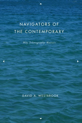 9780226887524: Navigators of the Contemporary: Why Ethnography Matters