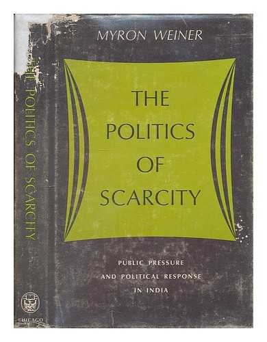 9780226890401: The Politics of Scarcity, Public Pressure and Political Response in India