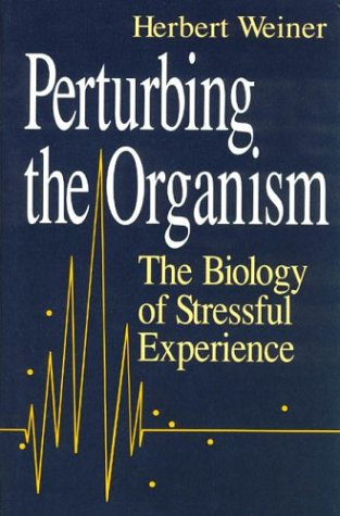 9780226890418: Perturbing the Organism: The Biology of Stressful Experience (The John D. and Catherine T. MacArthur Foundation Series on Mental Health and De)
