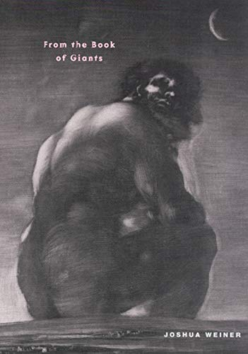 From the Book of Giants (Phoenix Poets): Joshua Weiner