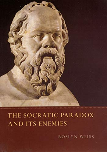 9780226891729: The Socratic Paradox and Its Enemies