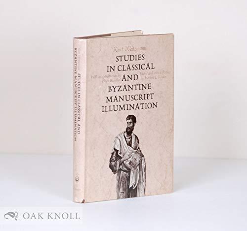 Studies in Classical and Byzantine Manuscript Illumination: Kurt Weitzman; Herbert