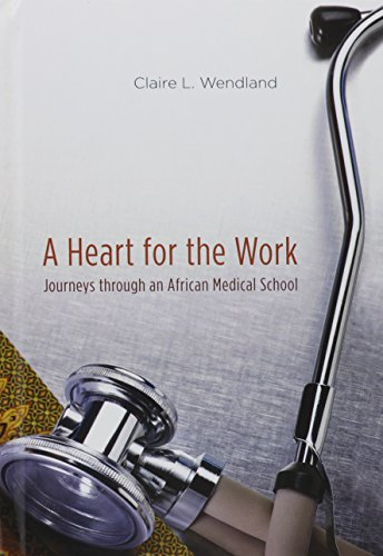 9780226893259: A Heart for the Work: Journeys through an African Medical School