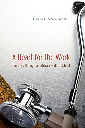 9780226893273: A Heart for the Work: Journeys through an African Medical School