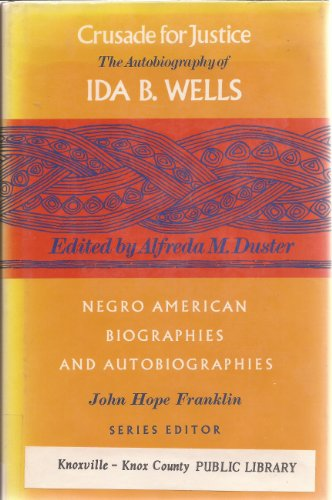Crusade for Justice: Autobiography (Negro American biographies and autobiographies) (0226893421) by Ida B. Wells