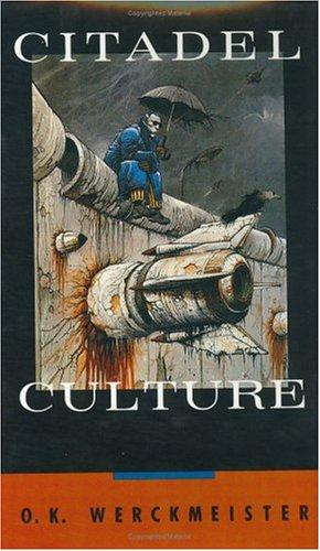 Citadel Culture: Werckmeister, O. K.