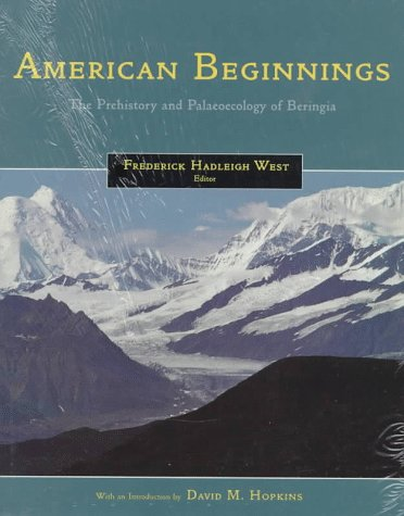 9780226893990: American Beginnings: The Prehistory and Palaeoecology of Beringia
