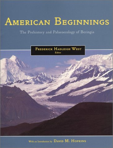 9780226894003: American Beginnings: The Prehistory and Palaeoecology of Beringia