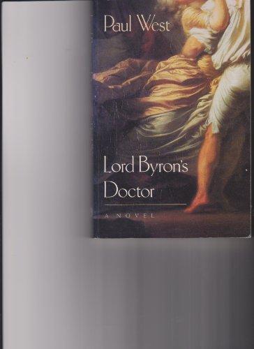 9780226894010: Lord Byron's Doctor: A Novel (Phoenix Fiction)