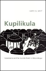9780226894041: Kupilikula: Governance and the Invisible Realm in Mozambique