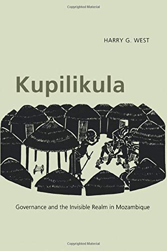 9780226894058: Kupilikula: Governance and the Invisible Realm in Mozambique