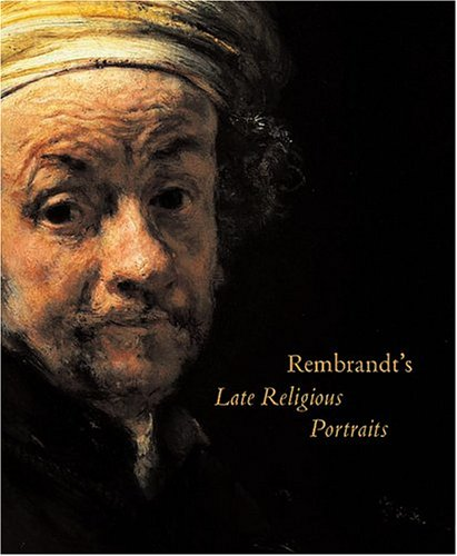 9780226894430: Rembrandt's Late Religious Portraits