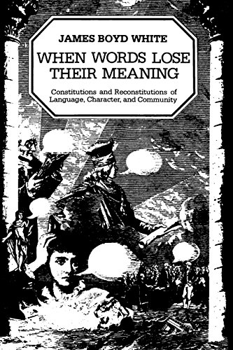 9780226895024: When Words Lose Their Meaning: Constitutions and Reconstitutions of Language, Character, and Community