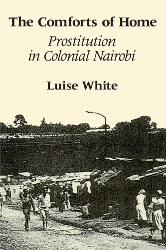 9780226895079: The Comforts of Home: Prostitution in Colonial Nairobi