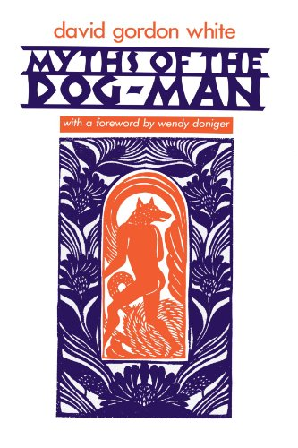 9780226895093: Myths of the Dog-Man