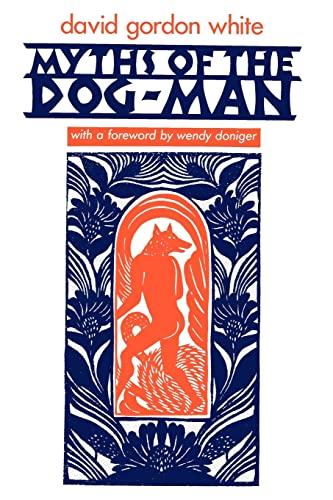 9780226895093: Myths of the Dog-Man