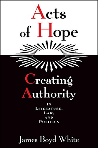 9780226895116: Acts of Hope: Creating Authority in Literature, Law, and Politics