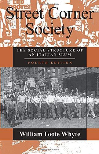 9780226895451: Street Corner Society: Social Structure of an Italian Slum