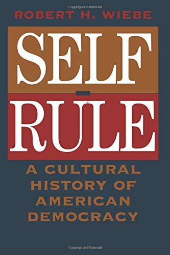 9780226895635: Self-Rule: A Cultural History of American Democracy