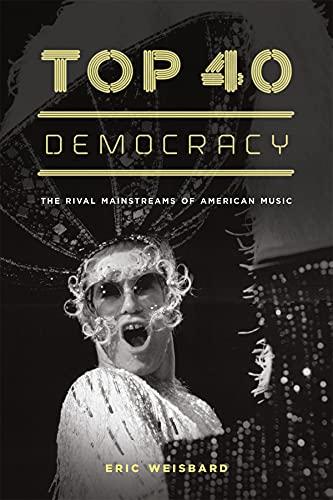 Top 40 Democracy: Weisbard, Eric