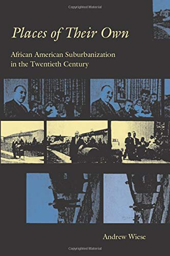 9780226896250: Places of Their Own: African American Suburbanization In The Twentieth Century (Historical Studies of Urban America)
