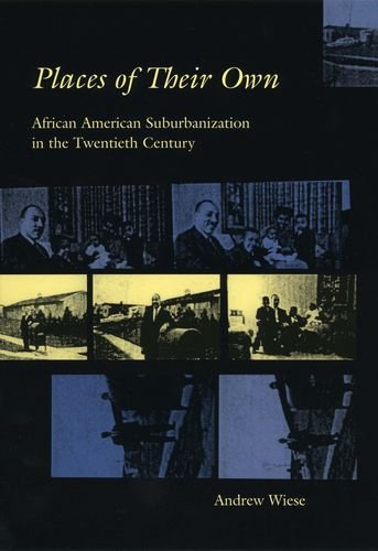 9780226896410: Places of Their Own: African American Suburbanization in the Twentieth Century (Historical Studies of Urban America)