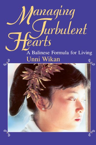 MANAGING TURBULENT HEARTS. A BALINESE FORMULA FOR LIVING