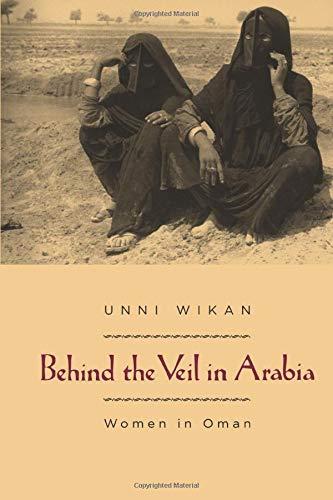 9780226896830: Behind the Veil in Arabia: Women in Oman