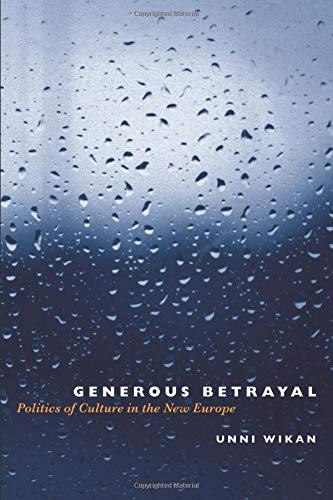 9780226896854: Generous Betrayal: Politics of Culture in the New Europe