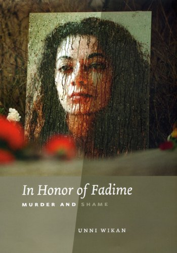 In Honor of Fadime: Murder and Shame: Unni Wikan