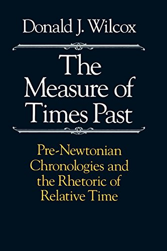 9780226897226: The Measure of Times Past: Pre-Newtonian Chronologies and the Rhetoric of Relative Time