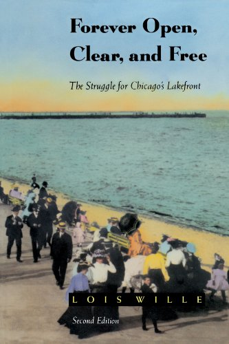 9780226898728: Forever Open, Clear, and Free: The Struggle for Chicago's Lakefront