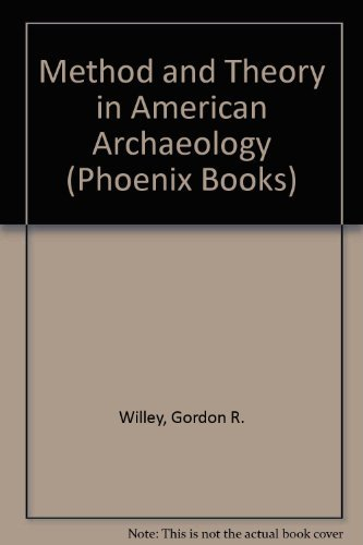 9780226898889: Method and Theory in American Archaeology (Phoenix Books)