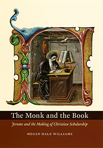 9780226899008: The Monk And the Book: Jerome And the Making of Christian Scholarship