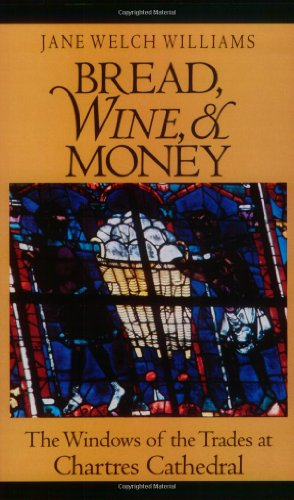 9780226899138: Bread, Wine, & Money: The Windows of the Trades at Chartres Cathedral