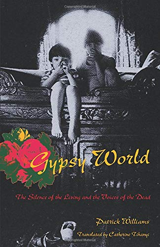 9780226899299: Gypsy World: The Silence of the Living and the Voices of the Dead