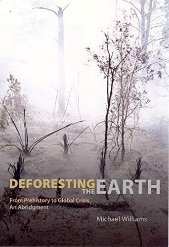 9780226899473: Deforesting the Earth: From Prehistory to Global Crisis, An Abridgment