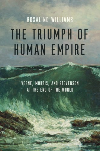 9780226899558: The Triumph of Human Empire: Verne, Morris, and Stevenson at the End of the World