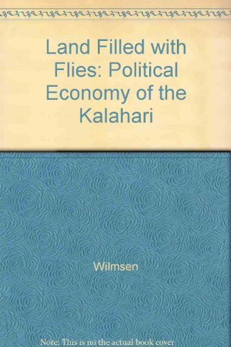 9780226900148: Land Filled with Flies: Political Economy of the Kalahari