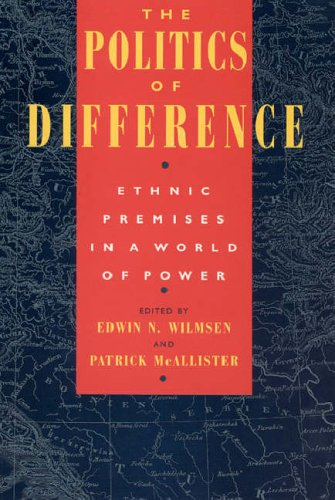 9780226900179: The Politics of Difference: Ethnic Premises in a World of Power: Ethnic Difference in a World of Power